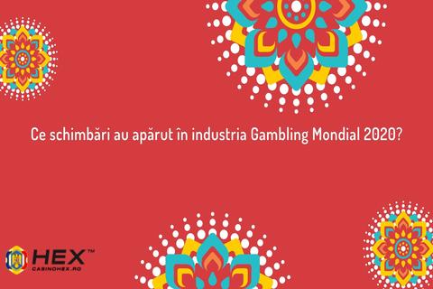ce schimbări au apărut în industria de gambling